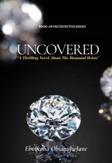 "Book. ""Uncovered: A Thrilling Novel About The Diamond Heists"" read online"