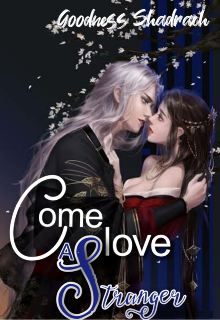 "Book. ""Come Love A Stranger "" read online"
