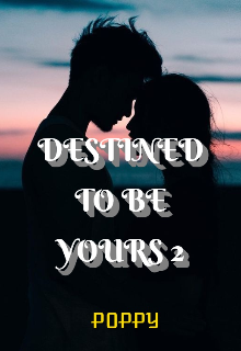 """Book. """"Destined to be yours 2"""" read online"""