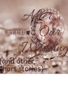"""Book. """"After our wedding"""" read online"""