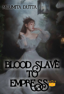 "Book. ""Blood Slave To Empress"" read online"