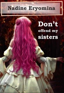 """Book. """"Don't offend my sisters"""" read online"""