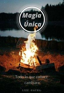 """Libro. """"Magia Única ( Saga: Mundos diferentes libro 1)"""" Leer online"""