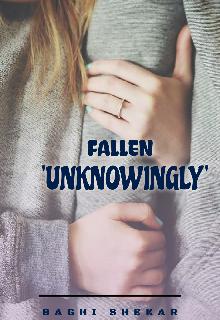 """Book. """"Fallen Unknowingly."""" read online"""