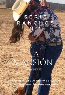 """Libro. """"La Mansión. Serie Ranchos Nº 1"""" Leer online"""