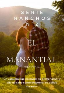 """Libro. """"El Manantial. Serie  Ranchos Nº 2"""" Leer online"""