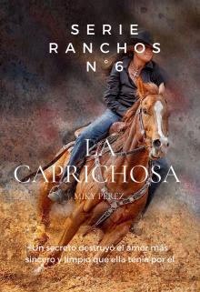"""Libro. """"La Caprichosa. Serie  Rancho N° 6"""" Leer online"""