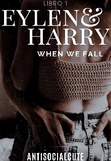"""Libro. """"Eylen & Harry - When We Fall"""" Leer online"""