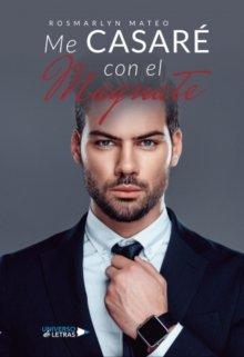 """Libro. """"Me Casaré Con El Magnate"""" Leer online"""