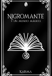 """Libro. """"Nigromante I: Un mundo magico"""" Leer online"""