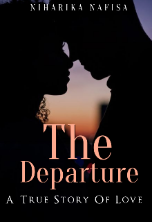"""Book. """"The Departure [ A True Story Of Love ]"""" read online"""