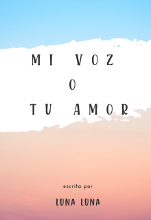 "Libro. ""Mi Voz O Tu Amor"" Leer online"