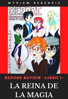 "Libro. ""Before Review - La Reina de la Magia"" Leer online"