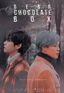 "Book. ""Dear Chocolate Box | Park Jimin × Reader × Kim Taehyung"" read online"