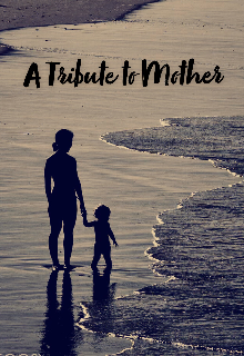 """Book. """"A tribute to mother """" read online"""