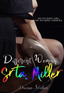 """Libro. """"Different Woman: Srta. Miller"""" Leer online"""