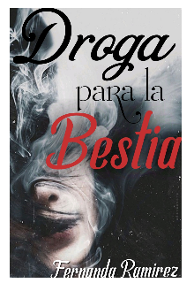 """Libro. """"Droga para la Bestia. [bestia] Libro 1"""" Leer online"""