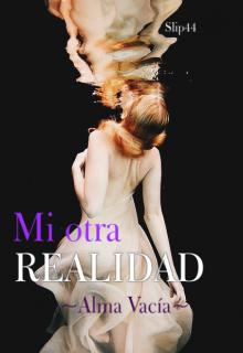 """Libro. """"Mi Otra Realidad ~alma vacía~"""" Leer online"""