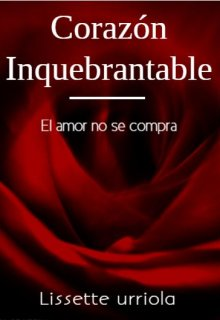 """Libro. """"Corazón Inquebrantable"""" Leer online"""