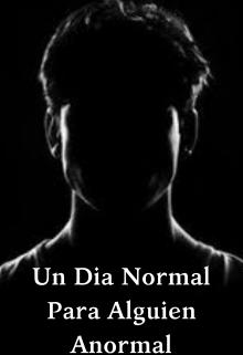 """Libro. """"Un Dia Normal Para Alguien Anormal"""" Leer online"""