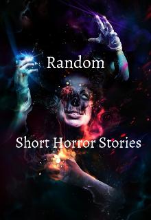 """Book. """"Random Short Horror Stories"""" read online"""