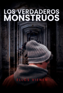 """Libro. """"Los verdaderos monstruos: ellos vienen."""" Leer online"""