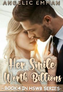 "Book. ""Her Smile Worth Billions [book 2]"" read online"