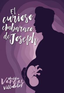 """Libro. """"El curioso embarazo de Joseph: Disponible en Manobook"""" Leer online"""