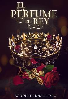 """Libro. """"El perfume del Rey [rey 1]"""" Leer online"""