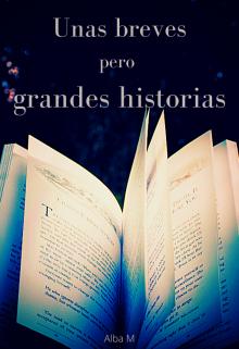 """Libro. """"Unas breves pero grandes historias"""" Leer online"""