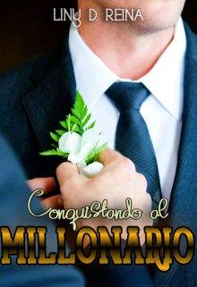"""Libro. """"Conquistando al Millonario"""" Leer online"""