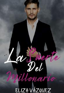 """Libro. """"La suerte del millonario"""" Leer online"""