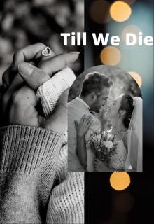 """Book. """"Till We Die"""" read online"""