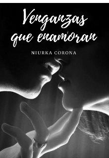 """Libro. """"Venganzas que enamoran """" Leer online"""