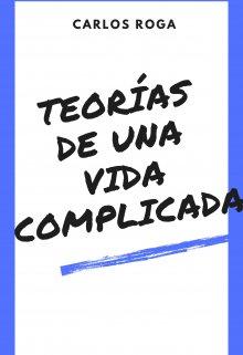"""Libro. """"Teorías de una vida complicada"""" Leer online"""