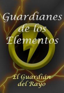 """Libro. """"Los Guardianes de los Elementos: El Guardián del Rayo"""" Leer online"""