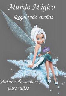 """Libro. """"Mundo mágico. Regalando sueños"""" Leer online"""