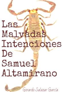 """Libro. """"Las Malvadas Intenciones De Samuel Altamirano"""" Leer online"""