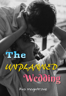 "Book. ""The Unplanned Wedding"" read online"