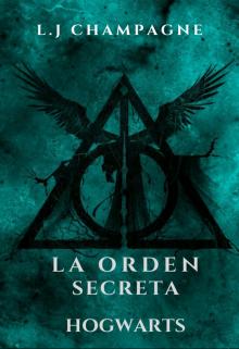 "Libro. ""La Orden Secreta - Hogwarts"" Leer online"