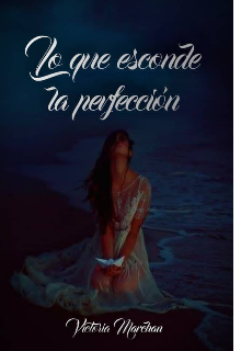 """Libro. """"Lo Que Esconde La Perfección"""" Leer online"""