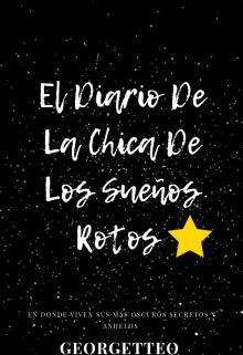 """Libro. """"El Diario De La Chica De Los Sueños Rotos"""" Leer online"""