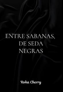 """Libro. """"Entre Sabanas, De Seda Negras"""" Leer online"""